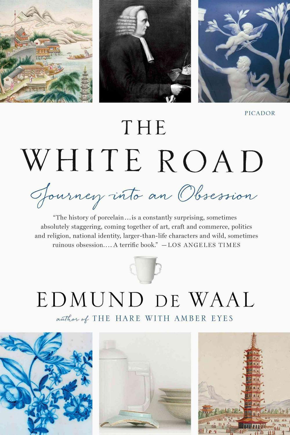 The White RoadJourney Into an Obsession by Edmund de Waal, ISBN: 9781250097323