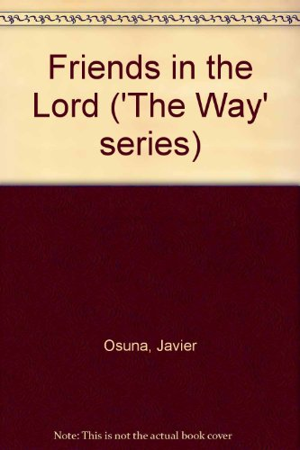 Friends in the Lord ('The Way' series)