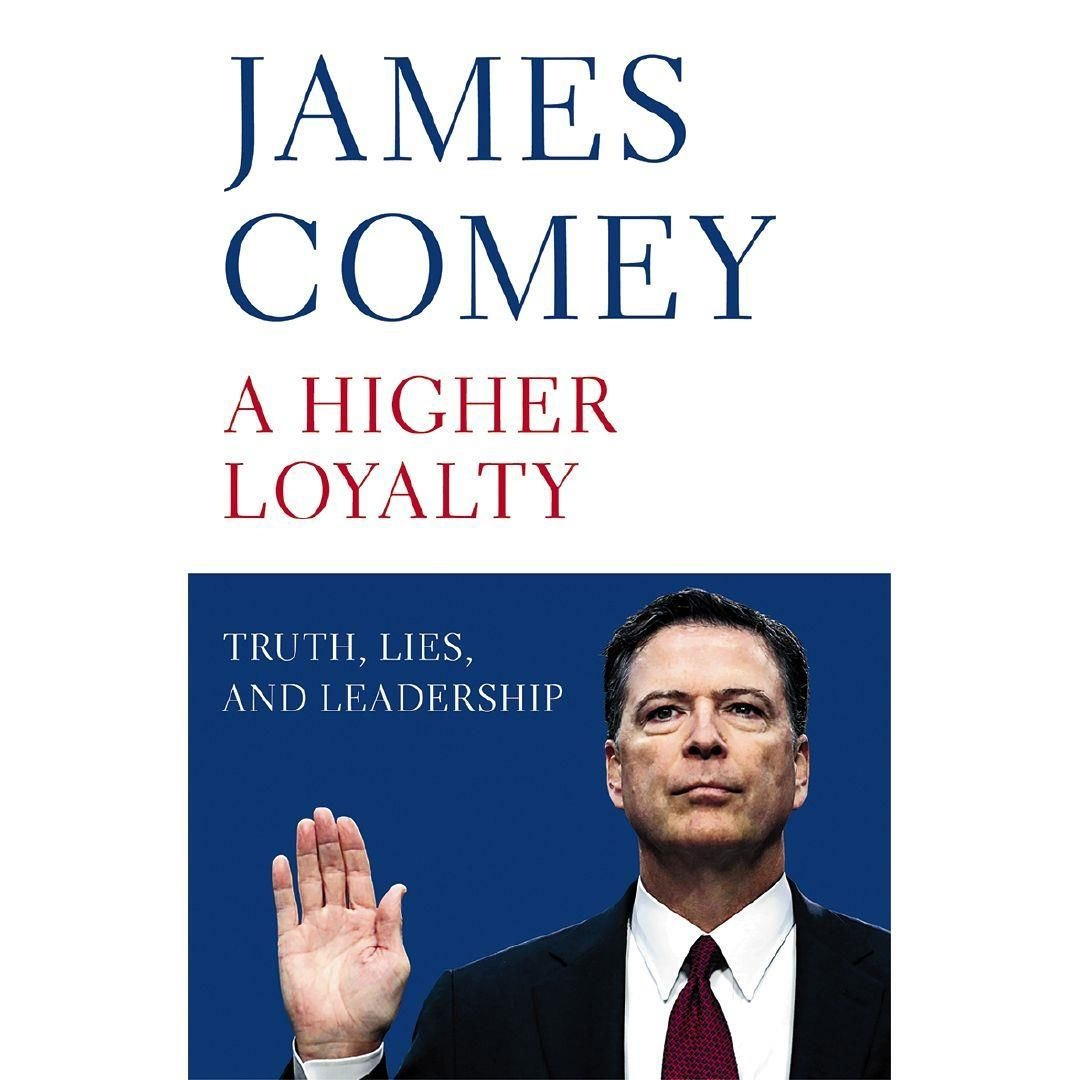 A Higher LoyaltyTruth, Lies, and Leadership by James Comey, ISBN: 9781529000832