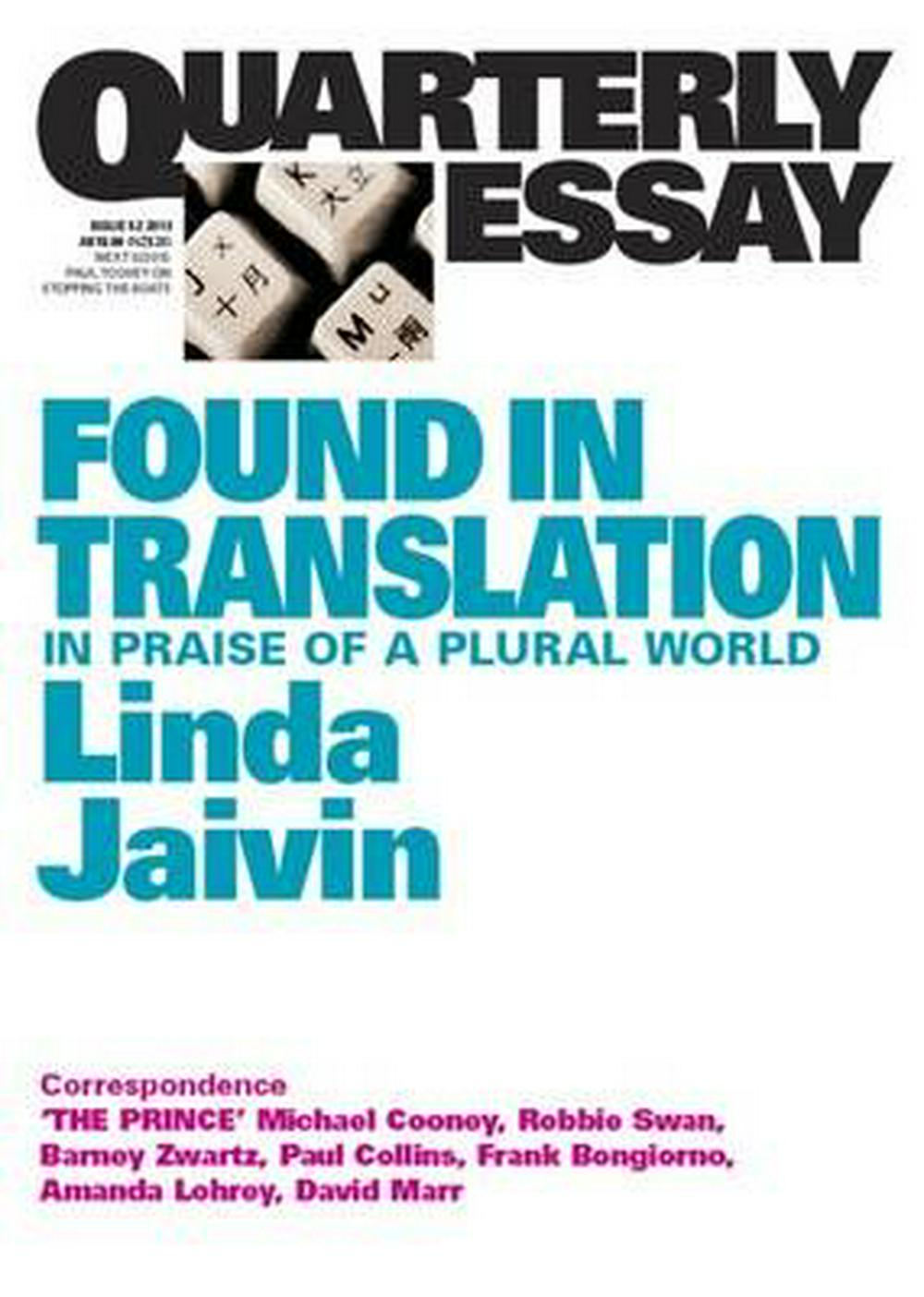 Found in Translation: In praise of a plural world: Quarterly Essay 52 by Jaivin Linda, ISBN: 9781863956307