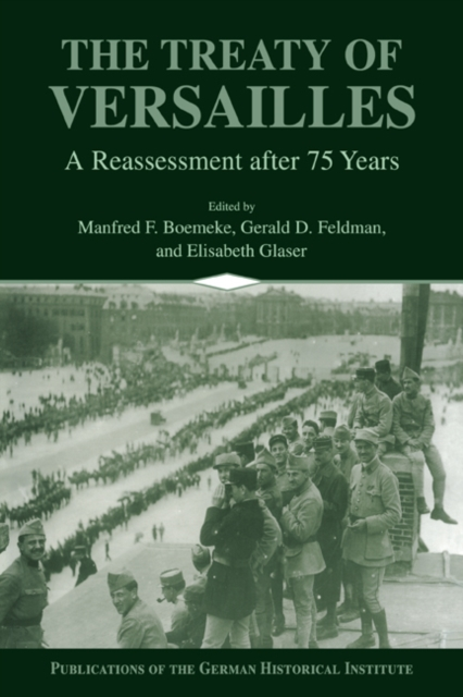 The Treaty of Versailles: A Reassessment After 75 Years