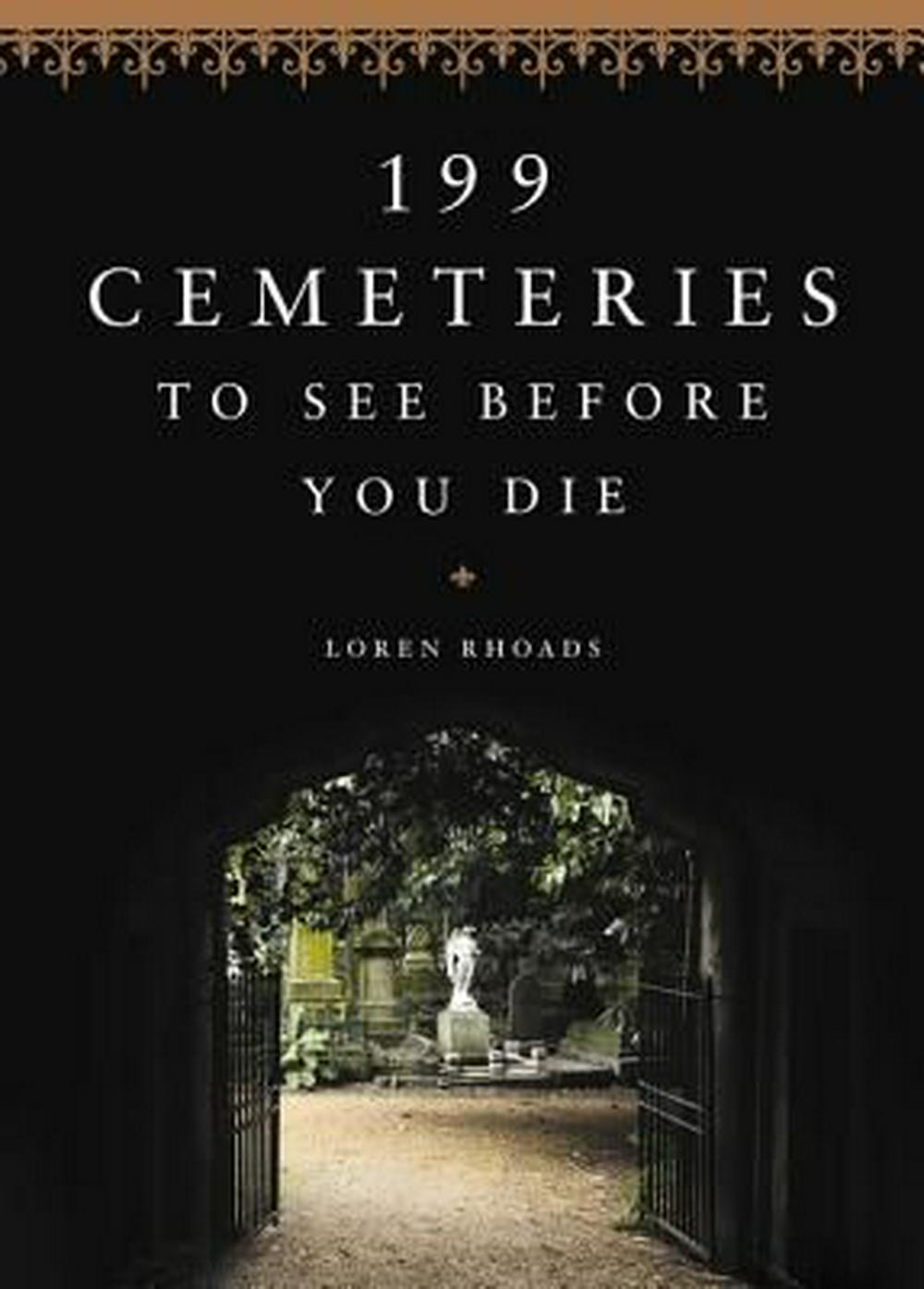 199 Cemeteries to See Before You Die