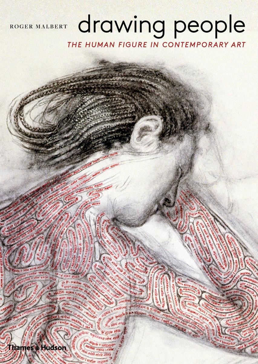 Drawing PeopleThe Human Figure in Contemporary Art