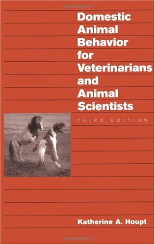 Domestic Animal Behavior for Veterinarians and Animal Scientists by Katherine A. Houpt, ISBN: 9780813810614