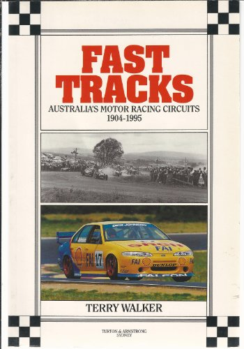 Fast Tracks: Australia's Motor Racing Circuits 1904-1995