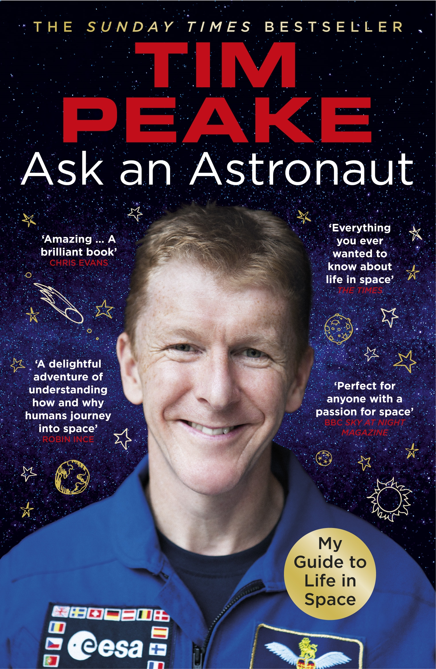 Ask an Astronaut: My Guide to Life in Space (Official Tim Peake Book) by Tim Peake, ISBN: 9781784759483