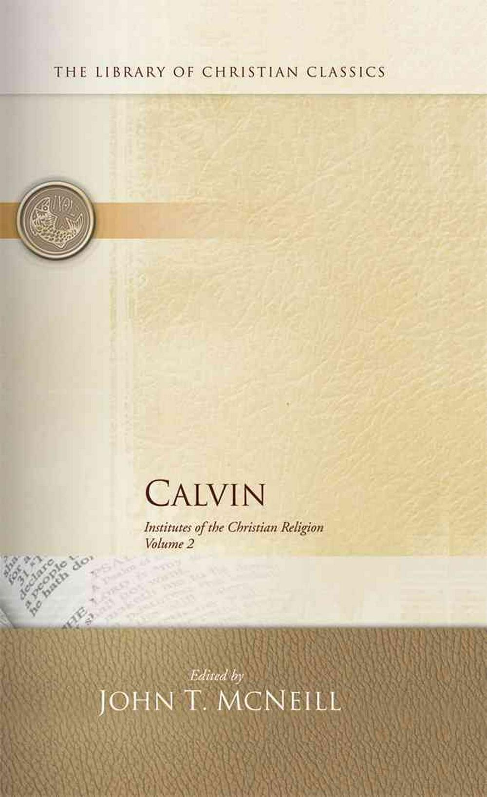 Calvin Institutes Vol 1 and 2 Set by John Calvin, ISBN: 9780664239114