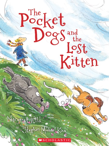 Pocket Dogs and the Lost Kitten by Margaret Wild,Stephen Michael King, ISBN: 9781742991474