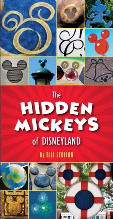 The Hidden Mickeys of Disneyland by Bill Scollon, ISBN: 9781484712764