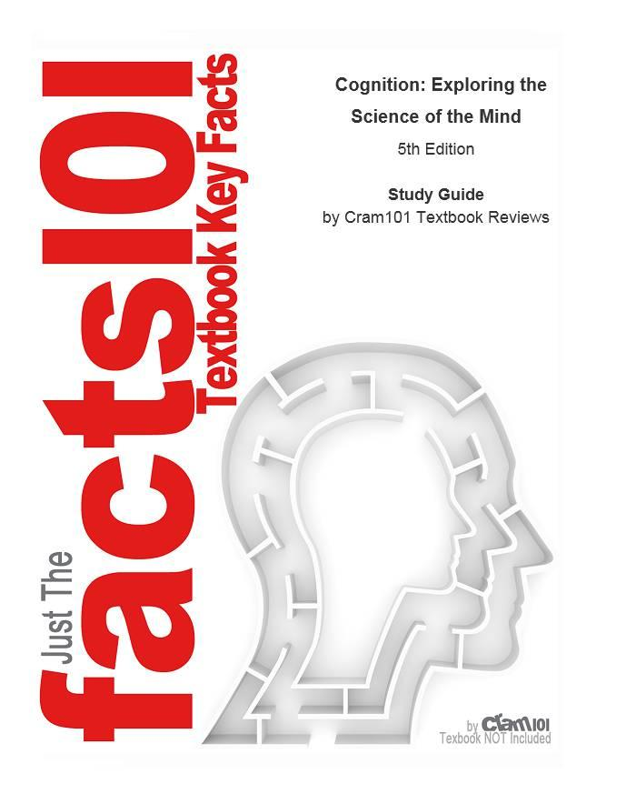 Cognition, Exploring the Science of the Mind by CTI Reviews, ISBN: 9781497083615