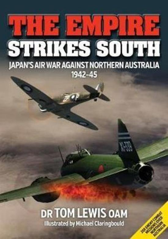 The Empire Strikes SouthJapan's Air War Against Northern Australia 1942-45