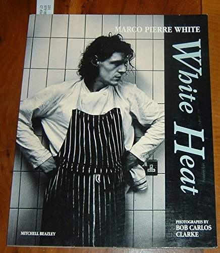 White Heat (Hospitality, Travel & Tourism) by Marco Pierre White, ISBN: 9780442305604