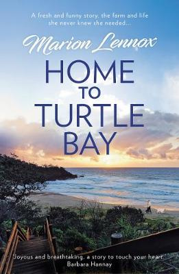 Home To Turtle Bay by Marion Lennox, ISBN: 9781489252654