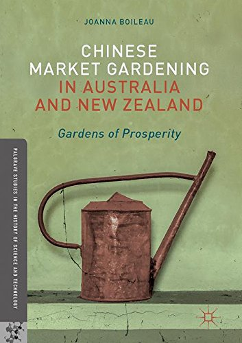 Chinese Market Gardening in Australia and New ZealandGardens of Prosperity