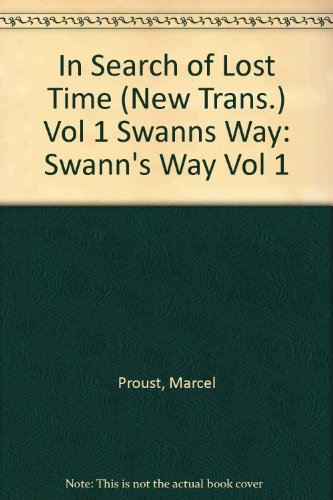 In Search of Lost Time (New Trans.) Vol 1 Swanns Way