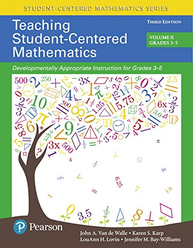 Teaching Student-Centered Mathematics: Volume II: Developmentally Appropriate Instruction for Grades 3-5
