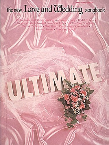 The Ultimate Love and Wedding Songbook by Hal Leonard Publishing Corporation and Hal Leonard Publishing Corporation, ISBN: 9780881887853