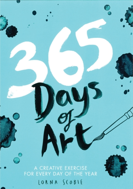 365 Days of Art: A Creative Exercise for Every Day of the Year by Lorna Scobie, ISBN: 9781784881115