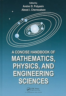 A Concise Handbook of Mathematics, Physics, and Engineering Sciences by Andrei D. Polyanin, ISBN: 9781439806395