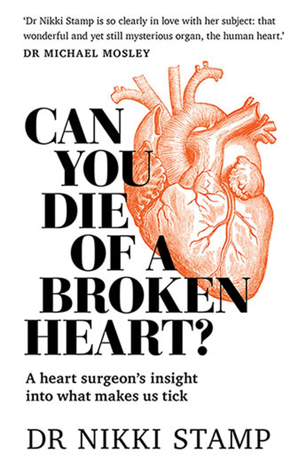 Can You Die of a Broken Heart?A Heart Surgeon's Insight into What Makes Us Tick