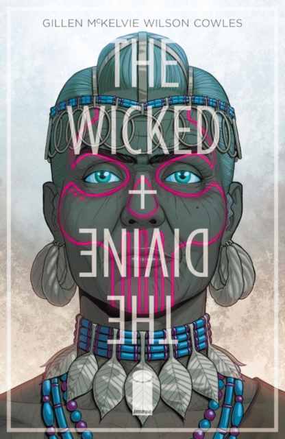 The Wicked + The Divine Volume 7: Mothering Invention by Kieron Gillen, ISBN: 9781534308404