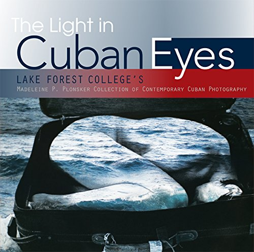 The Light in Cuban Eyes: Lake Forest College's Madeleine P. Plonsker Collection of Contemporary Cuban Photography