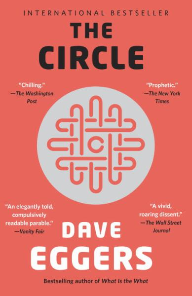 The Circle by Dave Eggers, ISBN: 9780345808592