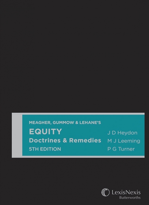 Meagher, Gummow & Lehane's Equity Doctrines & Remedies