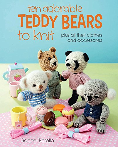 Ten Adorable Teddy Bears to KnitPlus All Their Clothes and Accessories