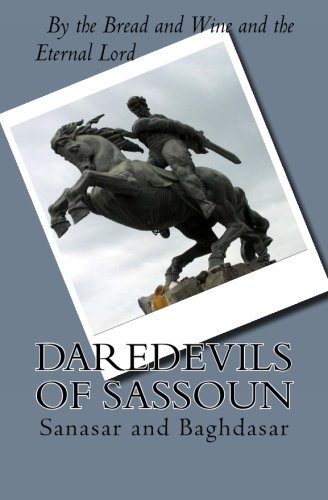 Daredevils of Sassoun: Sanasar and Baghdasar: 1