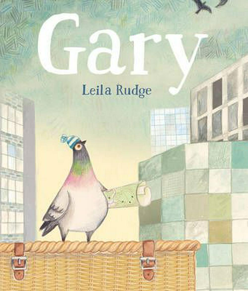 Gary by Leila Rudge, ISBN: 9781925081695