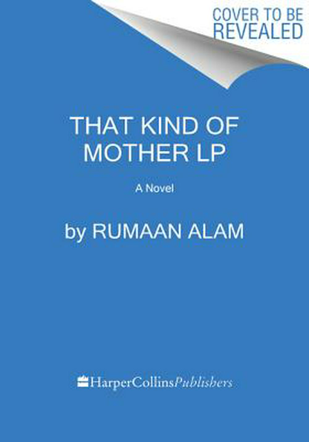 That Kind of Mother by Rumaan Alam, ISBN: 9780062864383