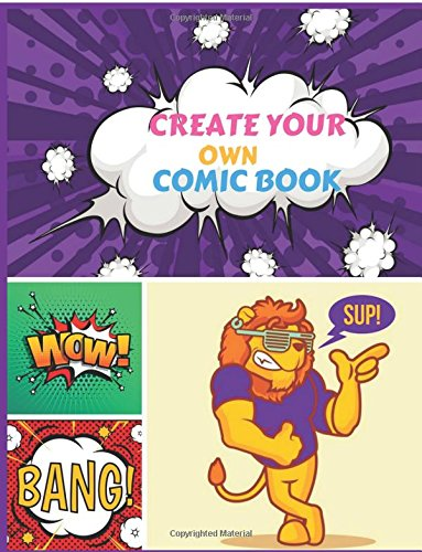 "Create Your Own Comic Book: Blank Comic Book Panelbook : Large 8.5""X 11"" , 120 Pages,Variety Of Template - 5-7 Panels Comic Template - Write and ... Notebook (Blank Comic Books) (Volume 3)."