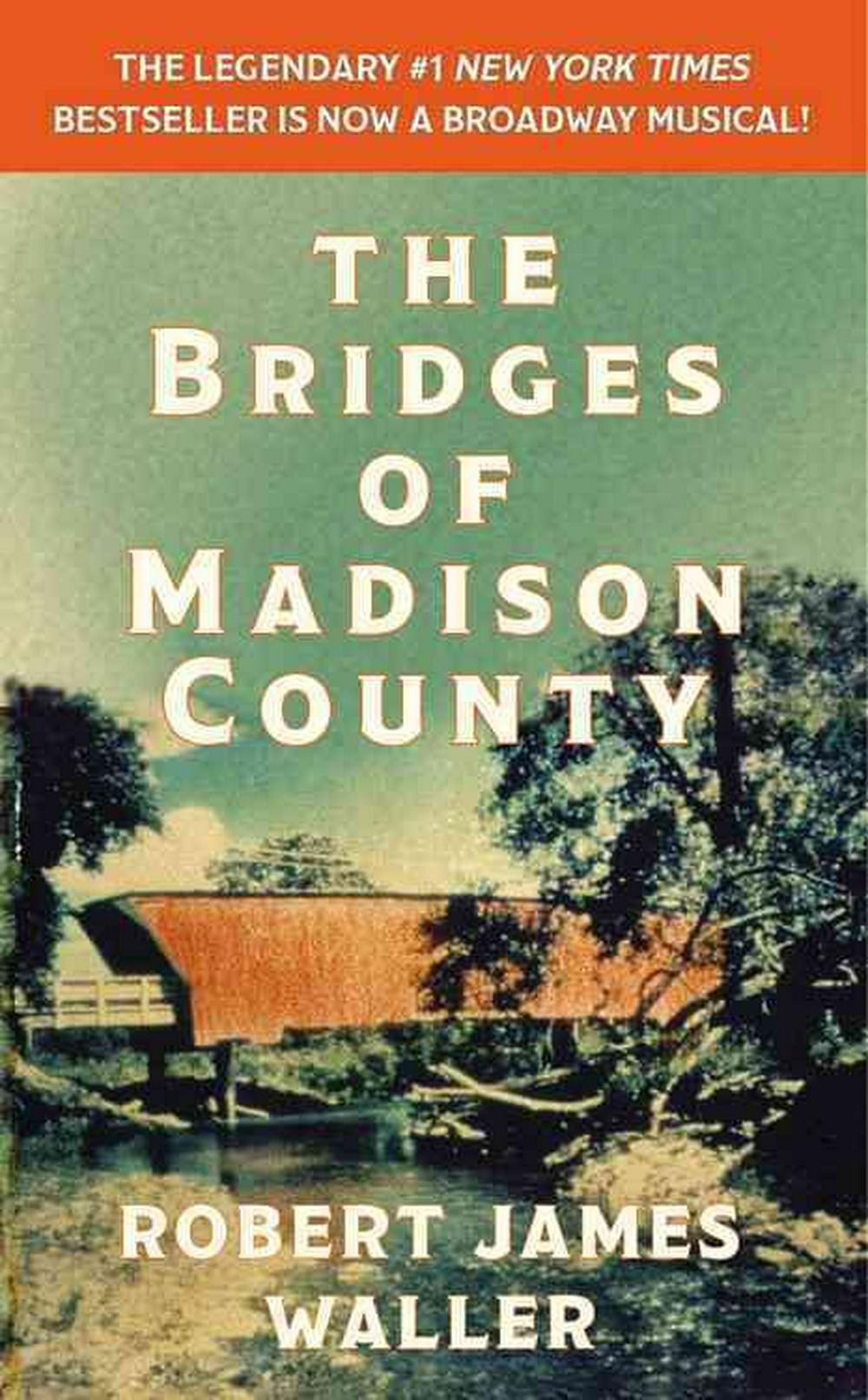 The Bridges of Madison County by Robert James Waller, ISBN: 9781455554287