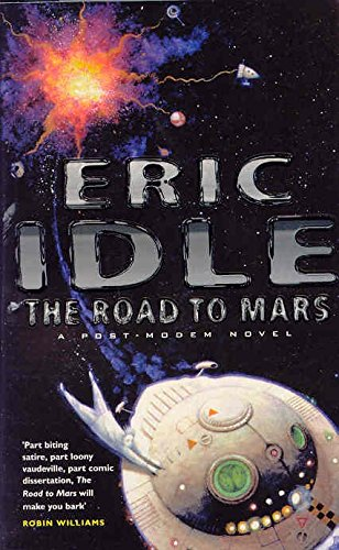 The Road to Mars by Eric Idle, ISBN: 9780330481809
