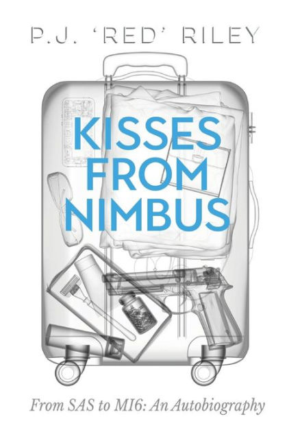 Kisses From Nimbus: From SAS to MI6: An Autobiography