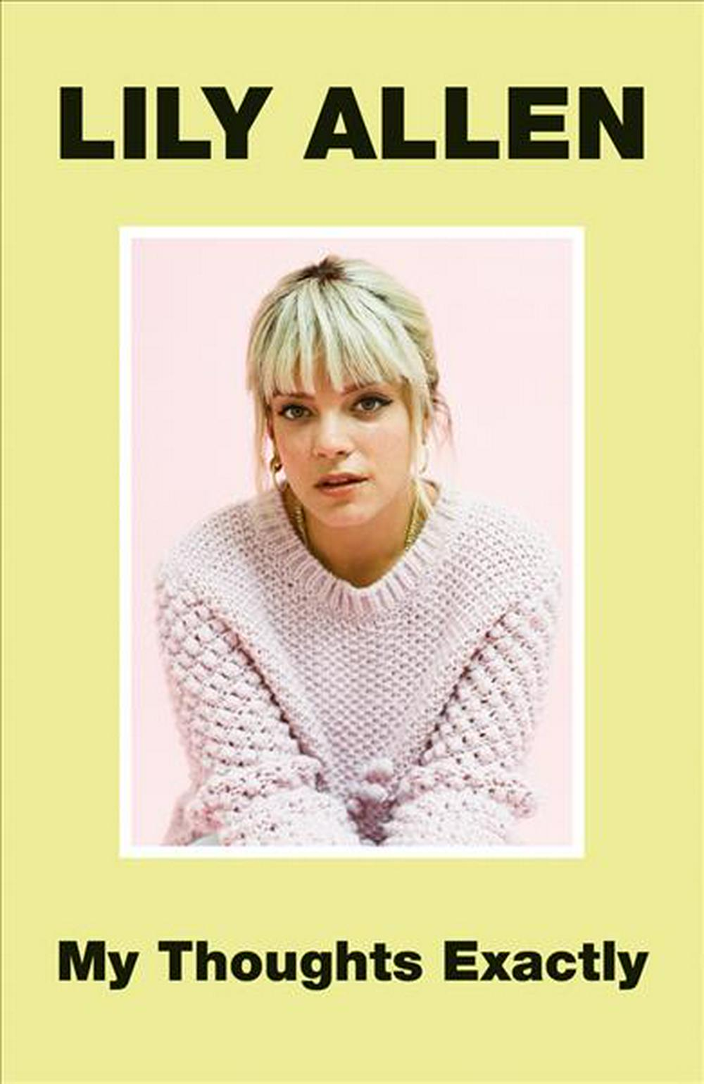 My Thoughts Exactly by Lily Allen, ISBN: 9781911600909