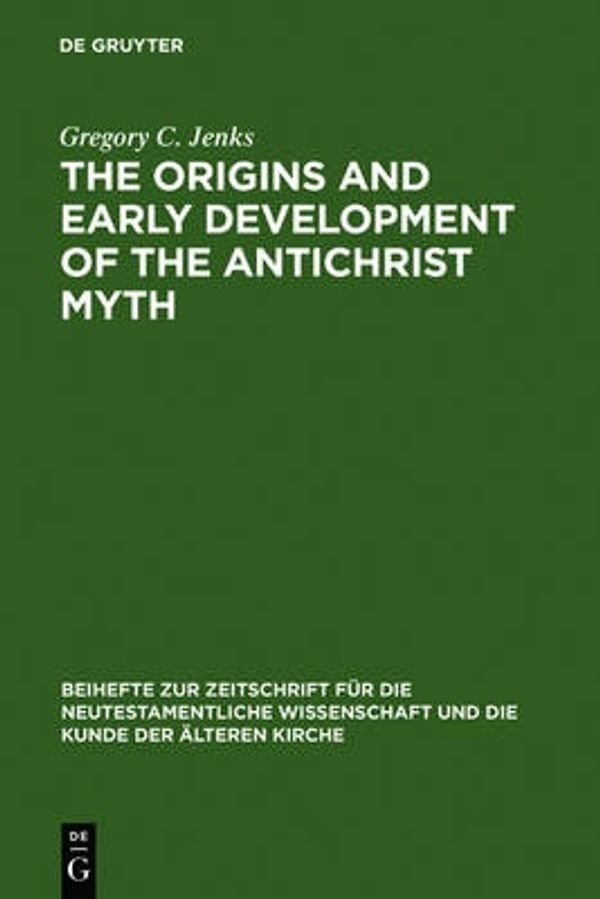 Jenks G.C. The Origins and Early Development of the Antichrist Myth