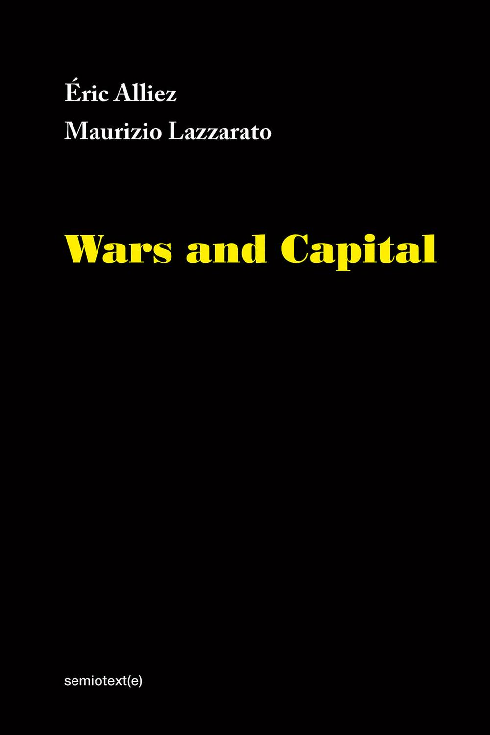 Wars and CapitalSemiotexte / Foreign Agents
