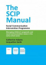 The SCIP Manual: Social Communication Intervention Programme: Managing Children's Pragmatic and Social Communication Needs in the Early School Years
