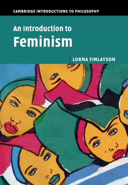 An Introduction to Feminism (Cambridge Introductions to Philosophy)