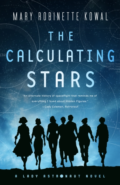 The Calculating Stars (A Lady Astronaut Novel) by Mary Robinette Kowal, ISBN: 9780765378385