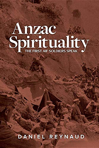 Anzac Spirituality: First AIF soldiers speak
