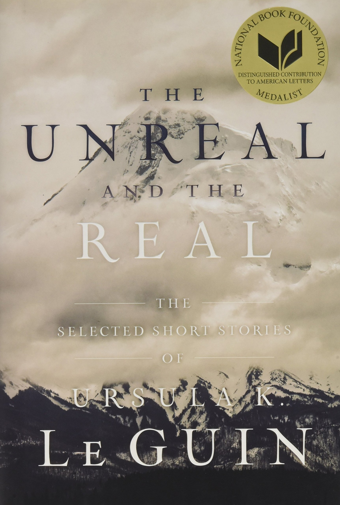 The Unreal and the Real: The Selected Short Stories of Ursula K. Le Guin by Ursula K Le Guin, ISBN: 9781481475969