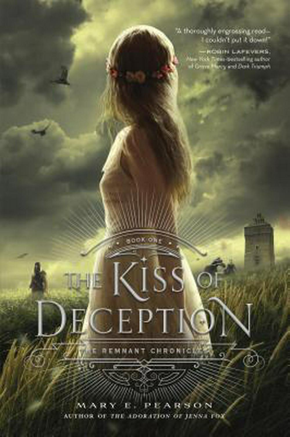 The Kiss of Deception (Remnant Chronicles) by Mary E. Pearson, ISBN: 9781250063151