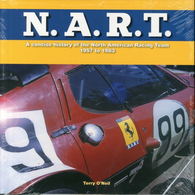 N.A.R.T.: A concise history of the North American Racing Team 1957 to 1982 by Terry O'Neil, ISBN: 9781845847876