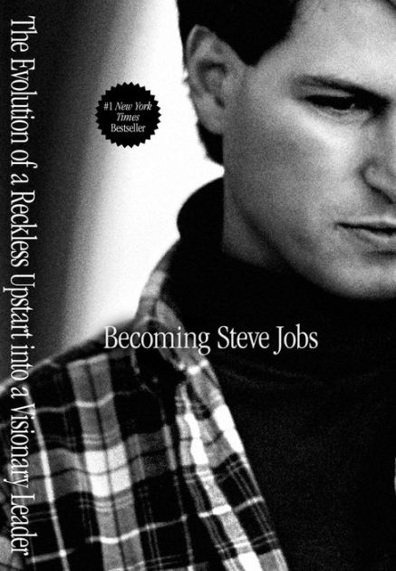 Cover Art for Becoming Steve JobsThe Evolution of a Reckless Upstart Into a Visi..., ISBN: 9780385347402