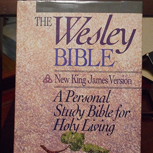 The Wesley Study Bible: New King James Version