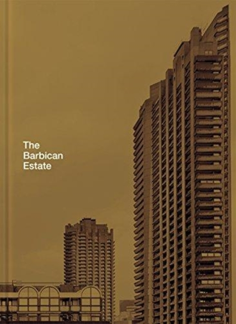 The Barbican Estate by Stefi Orazi,Christoffer Rudquist, ISBN: 9781849944571