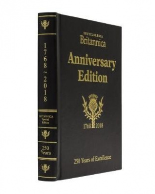 Britannica's 250th Anniversary Collector's Edition: 250 Years of Excellence (1768-2018): 2018